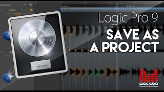 Logic 9 - How To Save As A Project