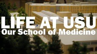 Life at USU - Our School of Medicine