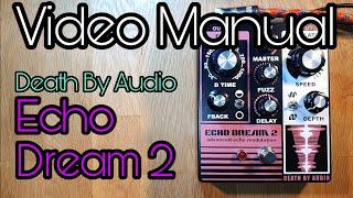 Video Manual: Death By Audio Echo Dream 2