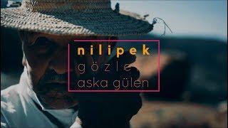 Nilipek - Gözleri Aşka Gülen (Lyric Video) Video