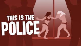 This is the Police - Stripper Fight, Working With the Mob - Let's Play This is the Police Part 2