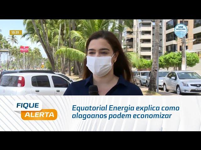 Equatorial Energia explica como alagoanos podem economizar na conta de luz no final do ano