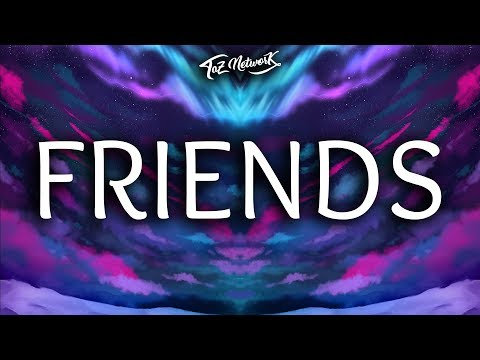 Justin Bieber ‒ Friends (Lyrics) (it's different Remix) ft. BloodPop® & Drama B