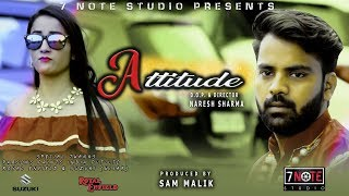ATTITUDE | HARYANVI NEW SONG 2019 | SAM MALIK| 7 NOTE STUDIO