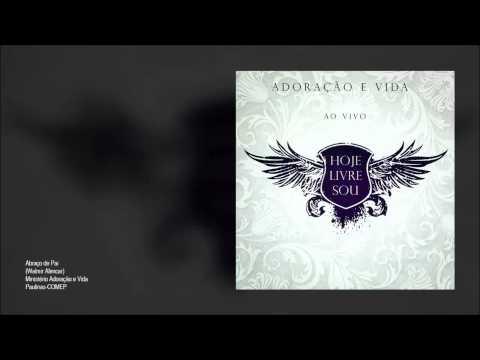 Ministério Adoração e Vida - Hoje Livre Sou (Álbum completo)