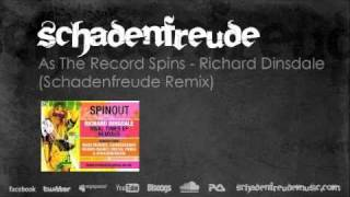 Richard Dinsdale - As The Record Spins (Schadenfreude Remix)