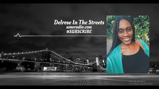 "Delrose in the Streets ""How Important Are Networking/Relationships?"""