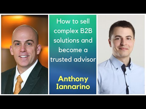 Anthony Iannarino Interview: How to sell complex B2B solutions and become a trusted advisor