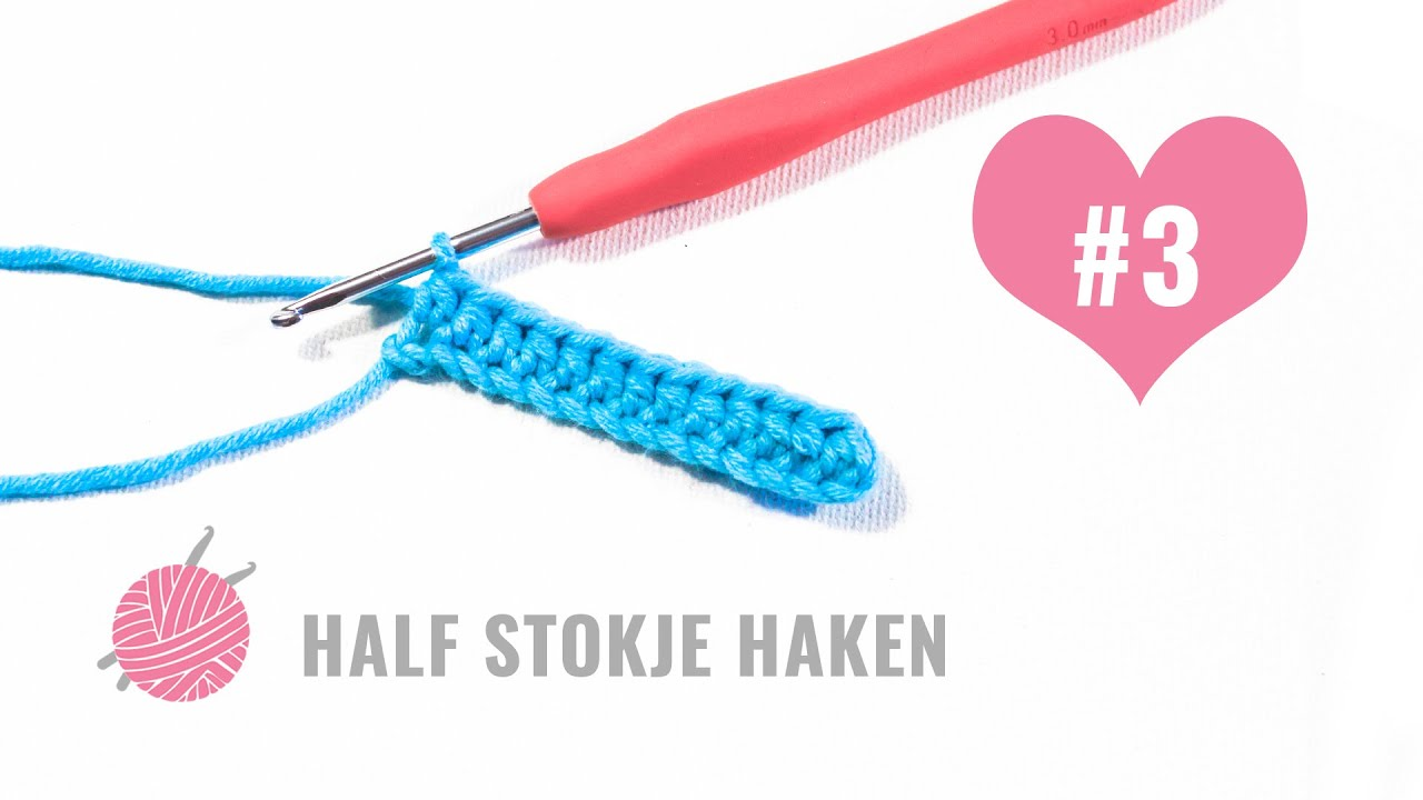 3 Half Stokje Haken Voor Beginners Youtube
