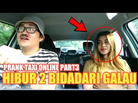 PRANK TAXI ONLINE PART3!! HIBUR 2 BIDADARI YANG GALAU