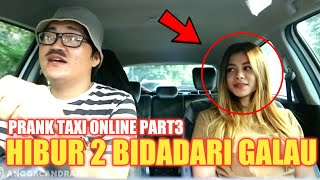 Download Video PRANK TAXI ONLINE PART3!! HIBUR 2 BIDADARI YANG GALAU MP3 3GP MP4
