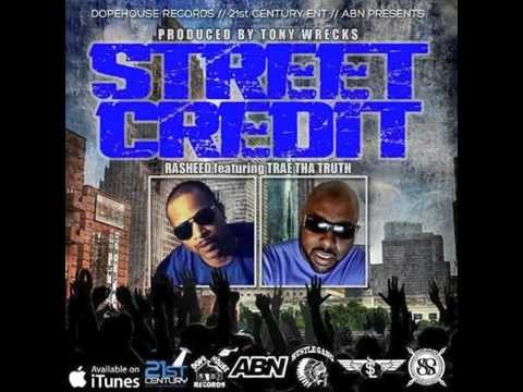 """STREET CRED"" RASEED FT. TRAE THA TRUTH (PRODUCED BY TONY WRECKS)"