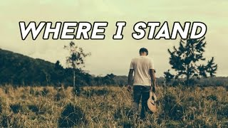 Tom Francis - Where I Stand (Lyrics Video)