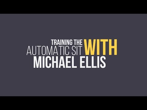 Michael Ellis on Training the Automatic Sit