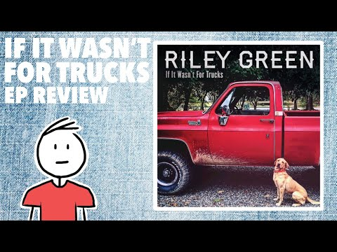 Riley Green - If It Wasn't For Trucks | EP Review