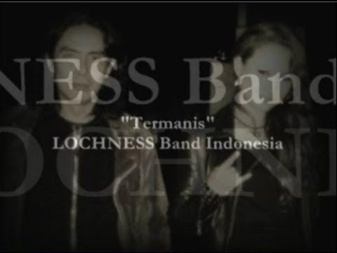 termanis - Lochness Band Indonesia