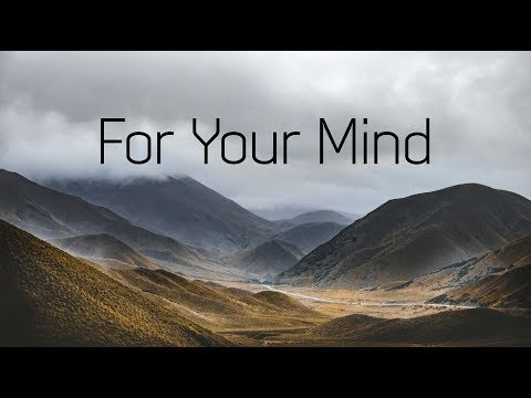 For Your Mind | Beautiful Chill Mix