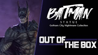 Batman Statue: Gotham City Nightmare Collection – Out of the Box