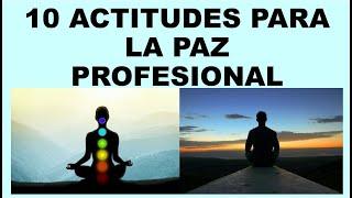 Soy Docente: 10 ACTITUDES PARA LA PAZ PROFESIONAL