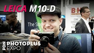 Leica M10-D | Photo Plus Expo 2018