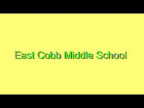 How to Pronounce East Cobb Middle School