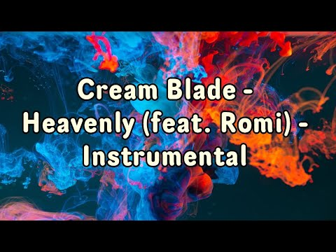 cream-blade---heavenly-(feat.-romi)---instrumental---no-vocals-only-music