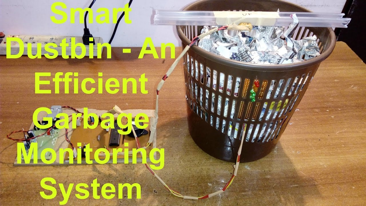 Smart Dustbin An Efficient Garbage Monitoring System Youtube