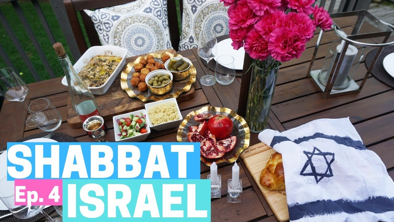ISRAELI FOOD SHABBAT - Shabbat Series Episode 4 & HOW TO ...