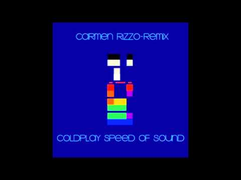"Coldplay ""Speed Of Sound"" -Carmen Rizzo Remix"