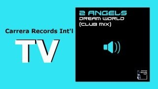2 Angels - Dream World (Club Mix)