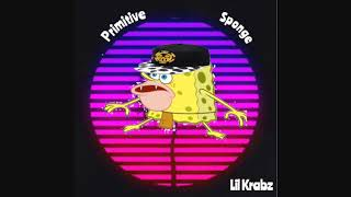 Lil Krabz - Primitive Sponge (official)