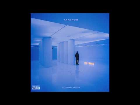 Anfa Rose - All I Need Feat. Manu Crook$ (Official Audio)
