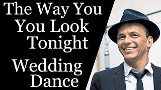 The Way You Look Tonight - Frank Sinatra - Wedding Dance