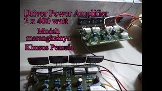 Merangkai Driver Power Amplifier 2 x 400 watt test speaker 15 inci full range