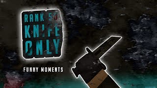Rank 50+ Knife Only | Roblox Phantom Forces Funny Moments
