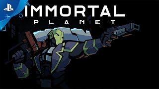 Immortal Planet | Launch Trailer | PS4