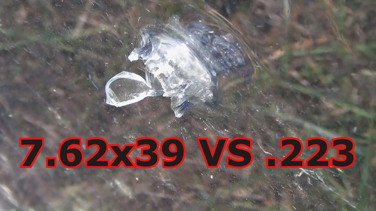 7 62x39 vs 223 5 56 vs bulletproof glass youtube