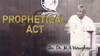 Rev. Dr. M A Varughese || Sermon on Prophetical Act || 27.5.2018