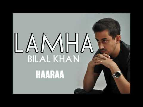 Lamha - Bilal Khan (Official Album Release)