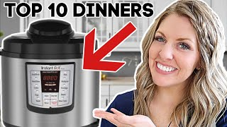 10 of THE BEST MEALS To Make In An Instant Pot!