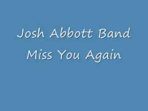 JOSH ABBOTT BAND MISS YOU AGAIN