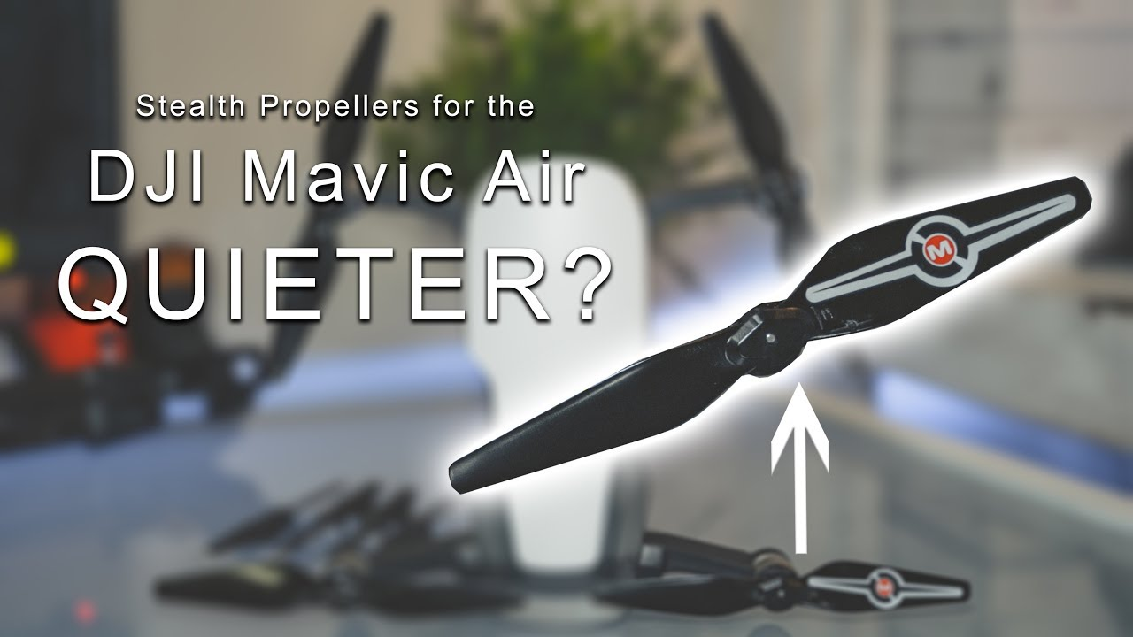 ca5d6eb1ed4 DJI Mavic Air STEALTH propellers TEST & REVIEW- Master Air Screw ...