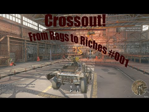 Crossout - From Rages to Riches #001