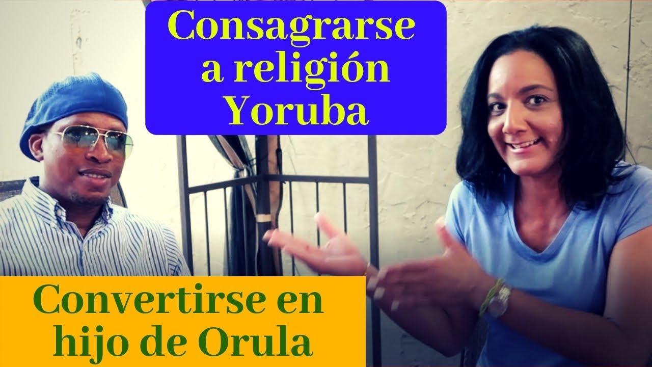 Como Consagrarse A La Religion Yoruba Ser Hijo De Orula Youtube