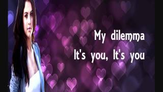 Selena Gomez & The Scene - My Dilemma - Lyrics