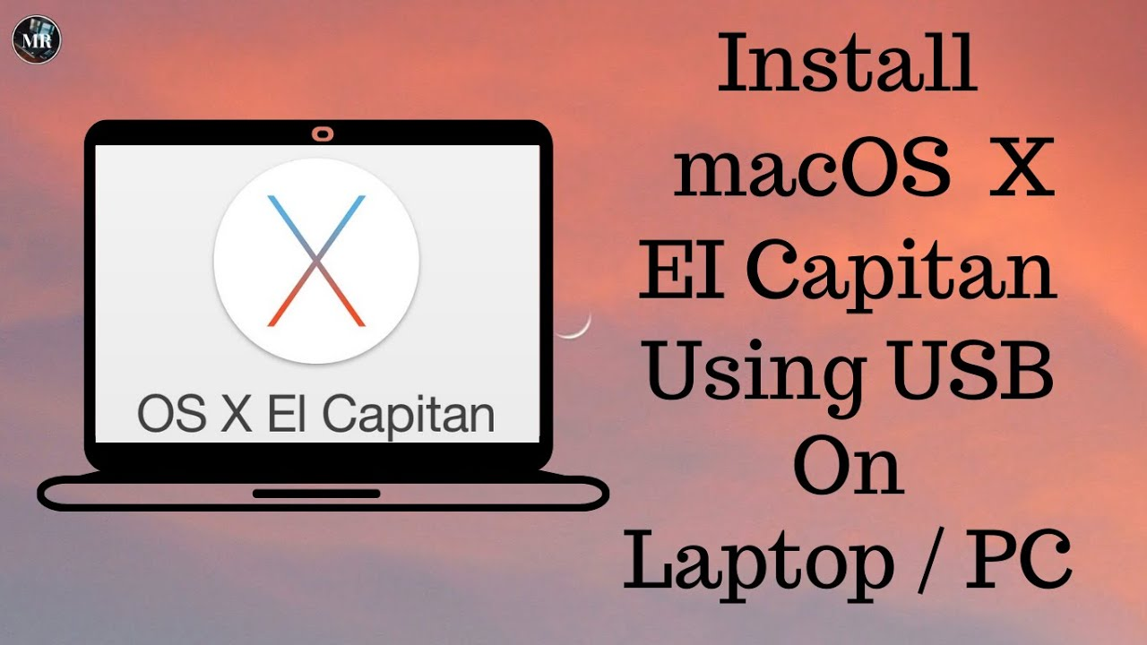 How to install mac os x el capitan 10116 using usb in windows pc how to install mac os x el capitan 10116 using usb in windows pclaptop ccuart