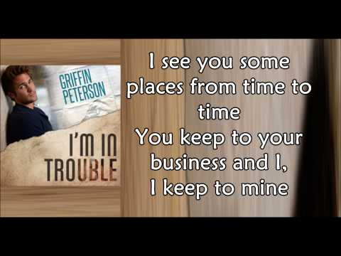 I'm In Trouble Lyrics - Griffin Peterson From ''Maybe Someday''