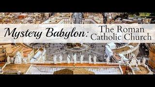 Video Mystery Babylon: The Roman Catholic Church  Part 1 of 3 download MP3, 3GP, MP4, WEBM, AVI, FLV Juli 2018