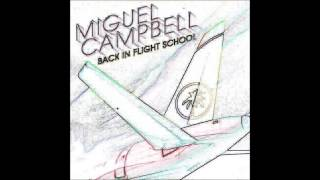 Miguel Campbell - Back In Flight School (Full Album) HD