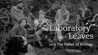 The Laboratory With Leaves (Part 11): The Father of Ecology thumbnail